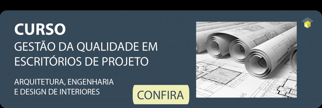 Curso Gestão da Qualidade em Escritórios de Projeto de Arquitetura, Engenharia e Design.